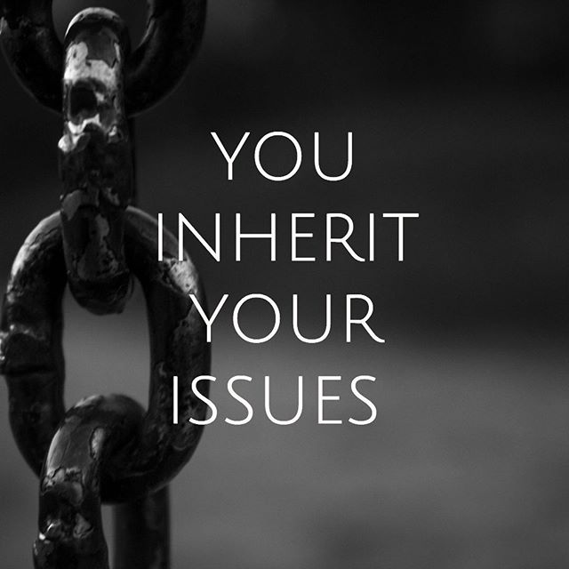 "YOU INHERIT YOUR ISSUES . Whatever issues you don't resolve you pass down to your children for them to resolve. And so it goes. Your parents' ""stuff"" is your homework. Let's break the chain. . #enlightenment #healing #growth #issues #consiousness"