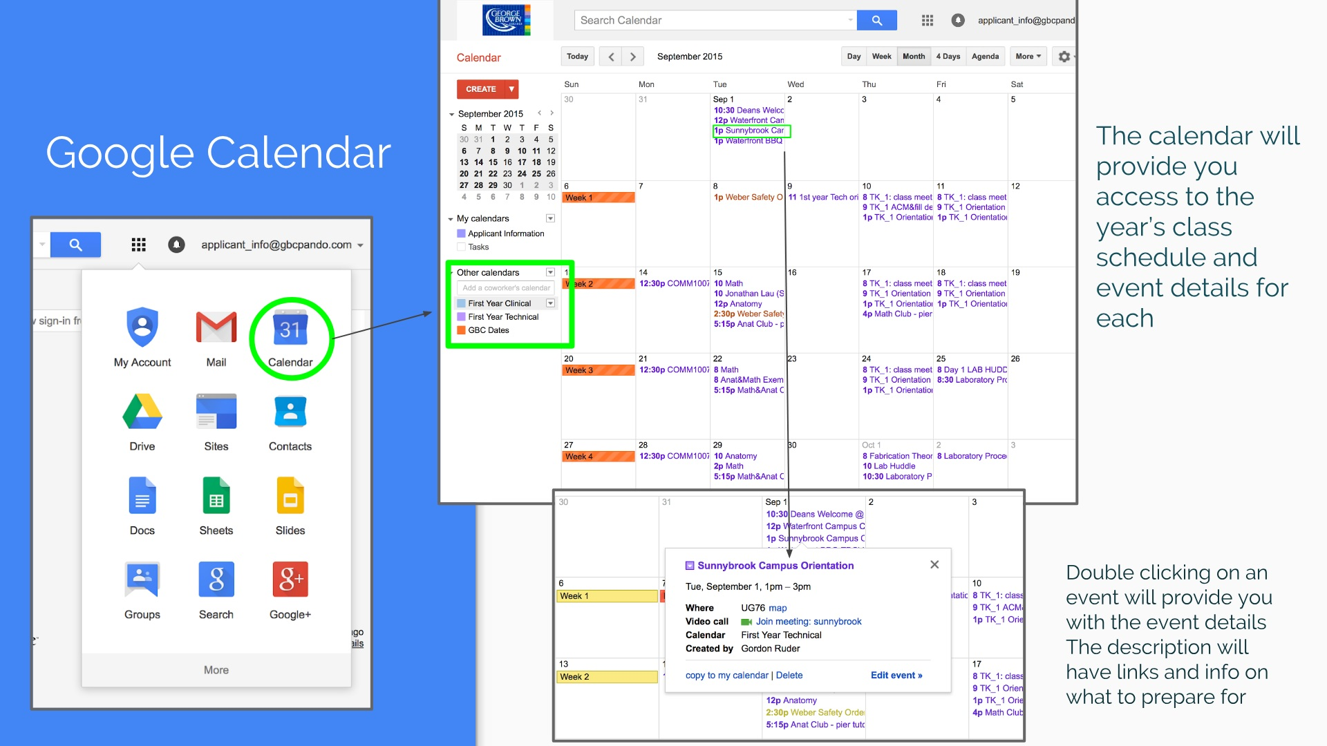 "Google Calendar will be your ""Go to"" calendar for the next two years.  All classes, lab days, tests, projects and exams will be shown on the calendar. Please check the calendar regularly to ensure you are kept up to date and are of any changes, upcoming due dates or tests.    Personal calendars can be created, ensuring that you can have work schedules, important dates and school information all in one location.   Google Drive"