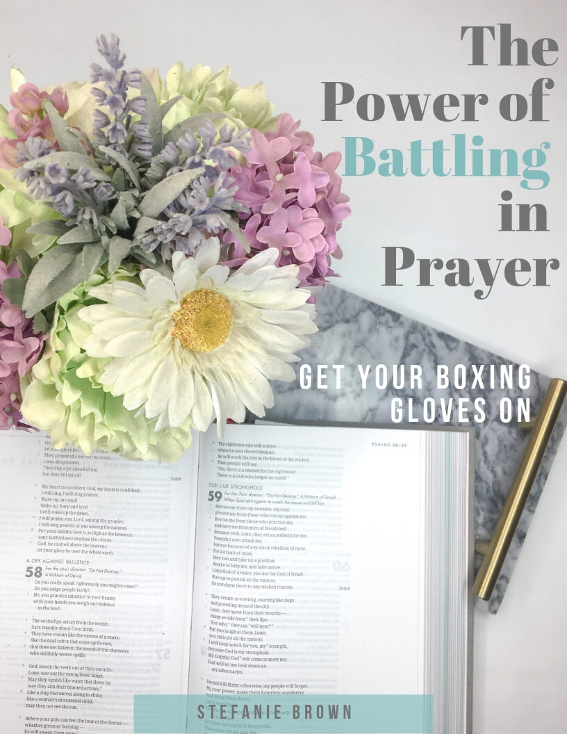the power of battling in prayer