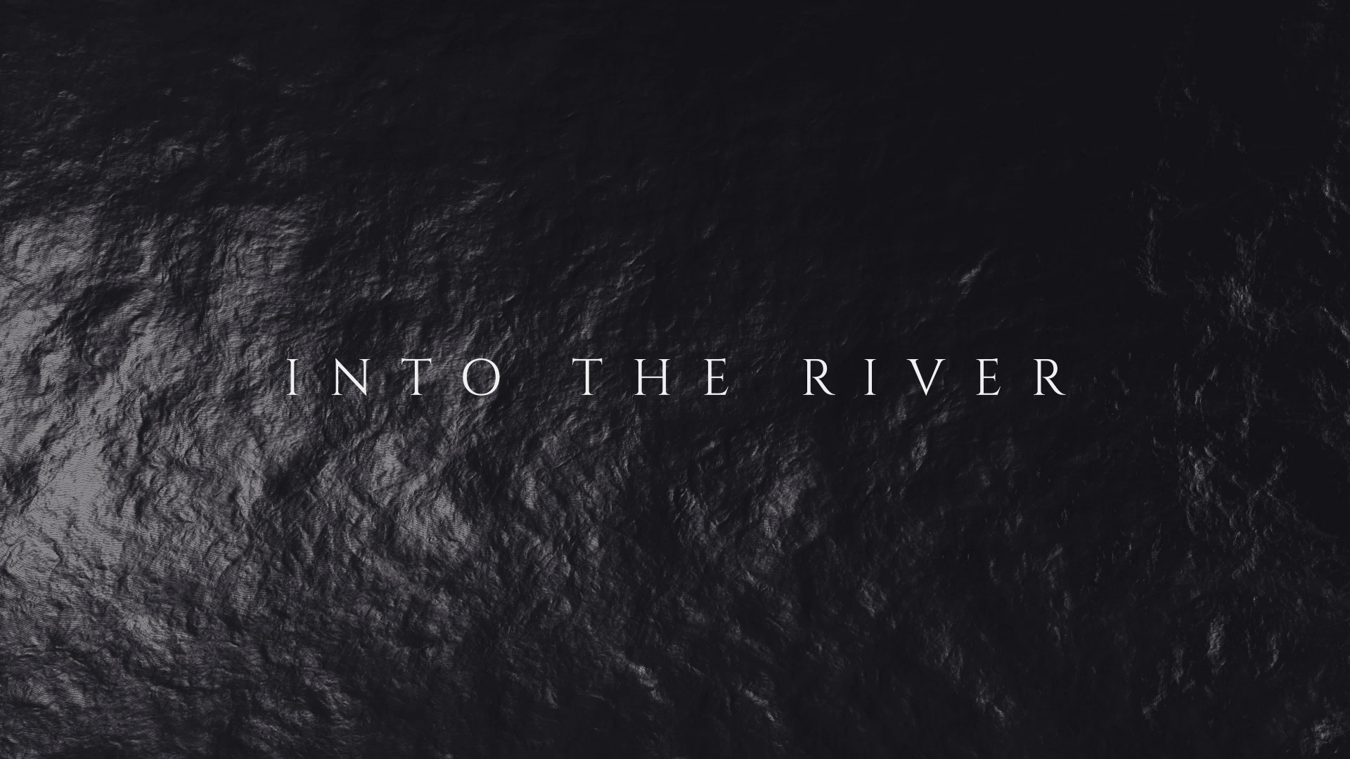 Into the River.jpg
