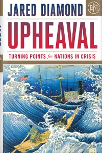 UPHEAVAL: Turning Points for Nations in CrisisBy Jared Diamond (Little, Brown. 502 pp. $35)