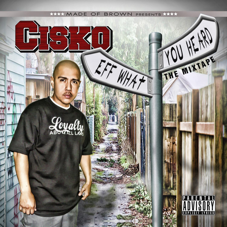 Cisko-Eff What You Heard
