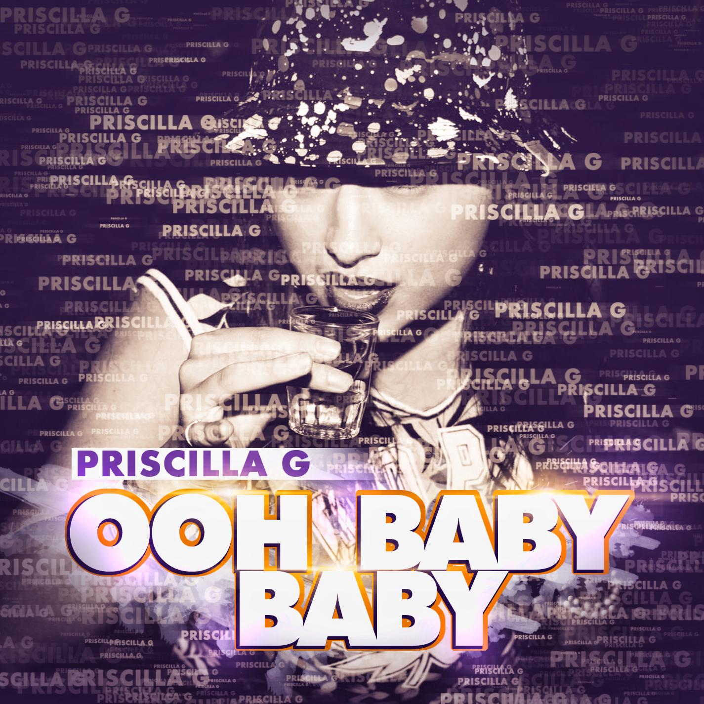 Priscilla G - Ooh Baby Baby