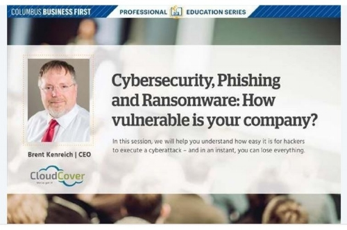 Cloud Cover partnered with Columbus Business First to host their professional education series, Brent spoke to small business owners and leaders about the growing threat of cyber-terrorism and what they should be doing to protect themselves and their businesses.