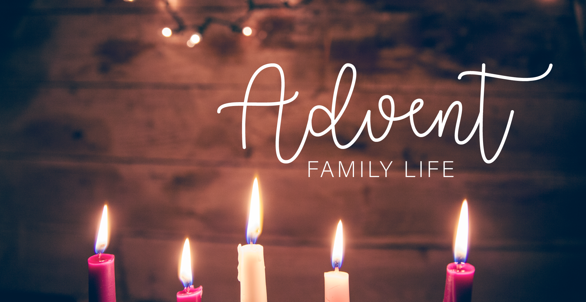 Advent Family Life