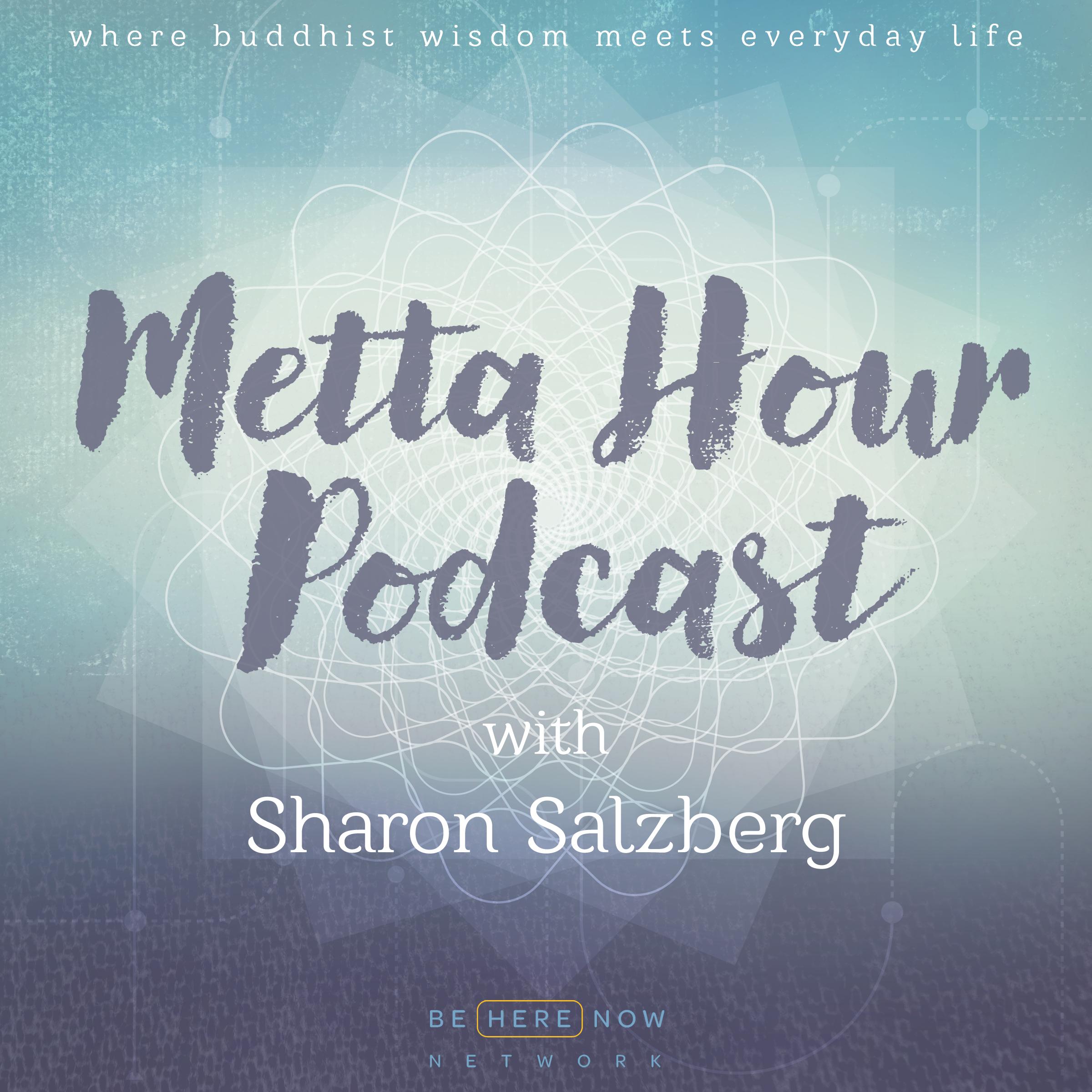 Metta hour Podcast Sharon Salzberg
