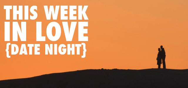 this-week-in-love-date-night.png