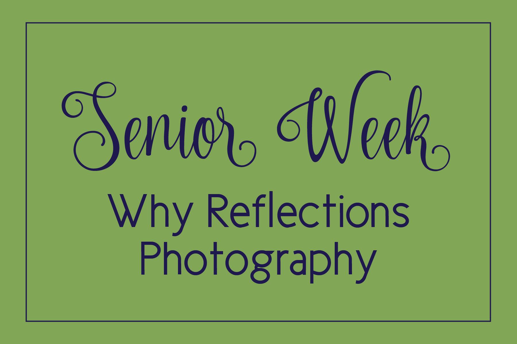 senior week why reflections.jpg