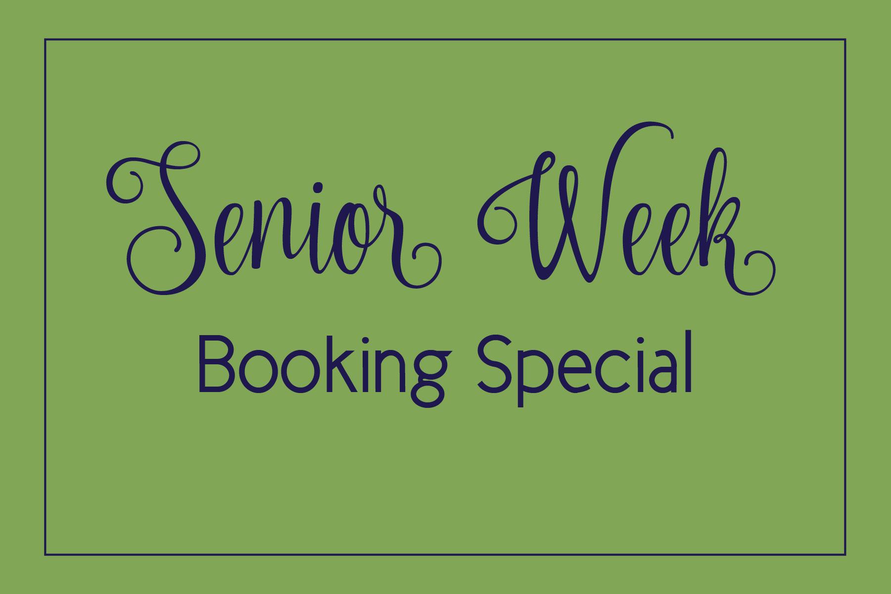 senior week Booking special.jpg