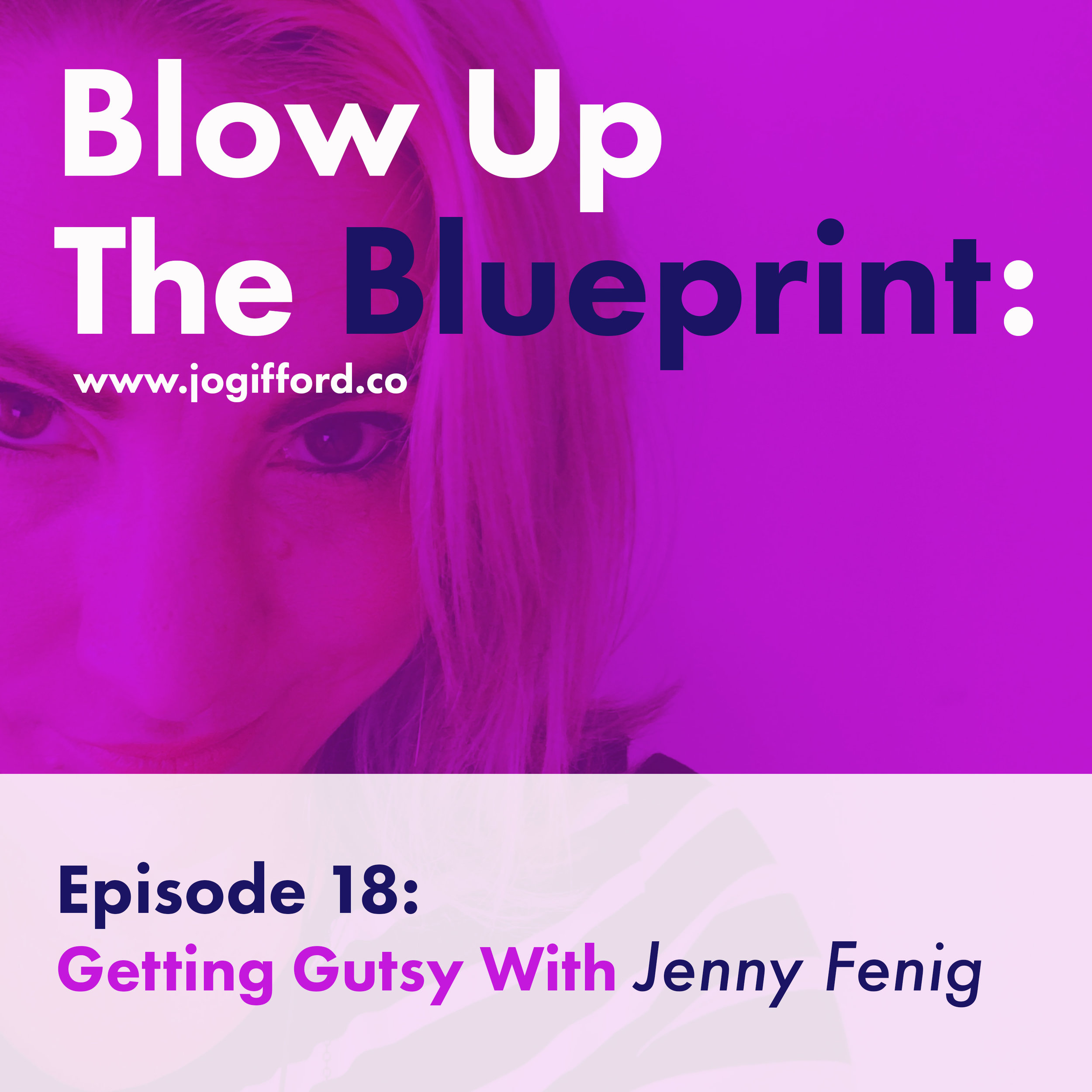 Podcast-Episode-18--Getting-Gutsy-with-Jenny-Fenig.jpg