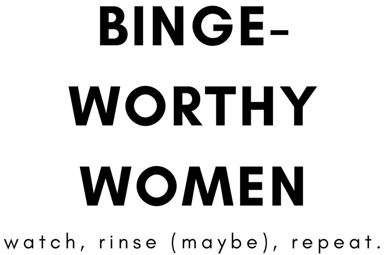 binge-worthy Women.png