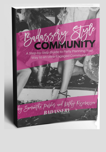 Includes a copy of their new book, Badassery Style Community: A Step-by-Step Guide to Party Planning Your Way to an Ultr-Engaged Community will show you how to turn your followers, fans and email subscribers into a profitable community that is mutually beneficial to all!