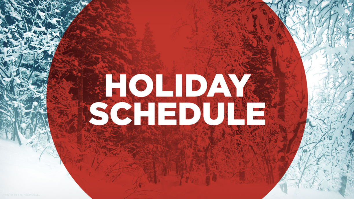 Holiday Schedule for next week!