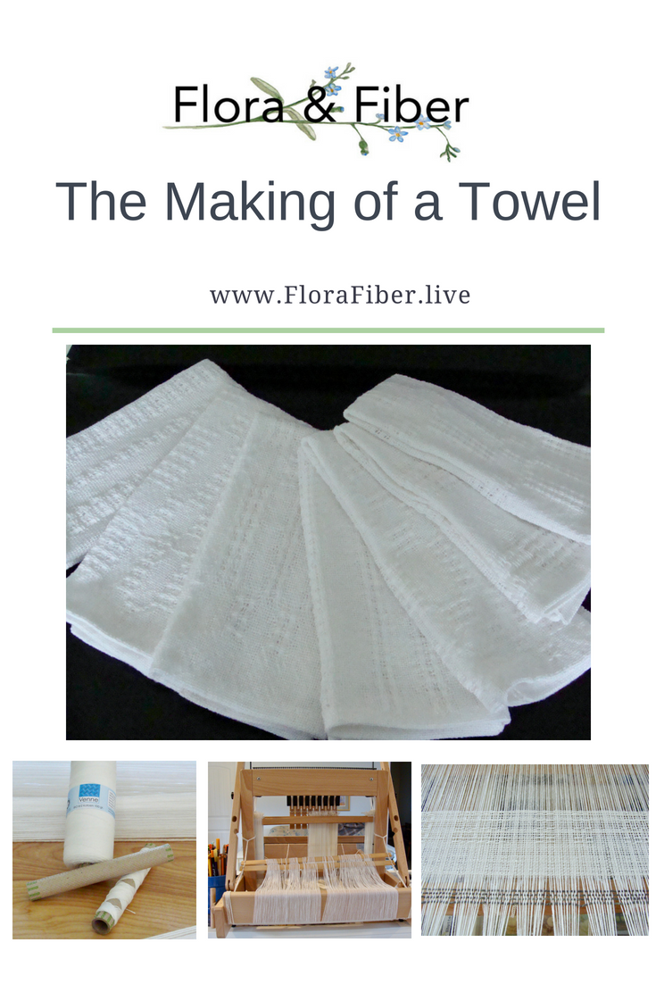 Pinnable -The Making of a Towel Flora & Fiber