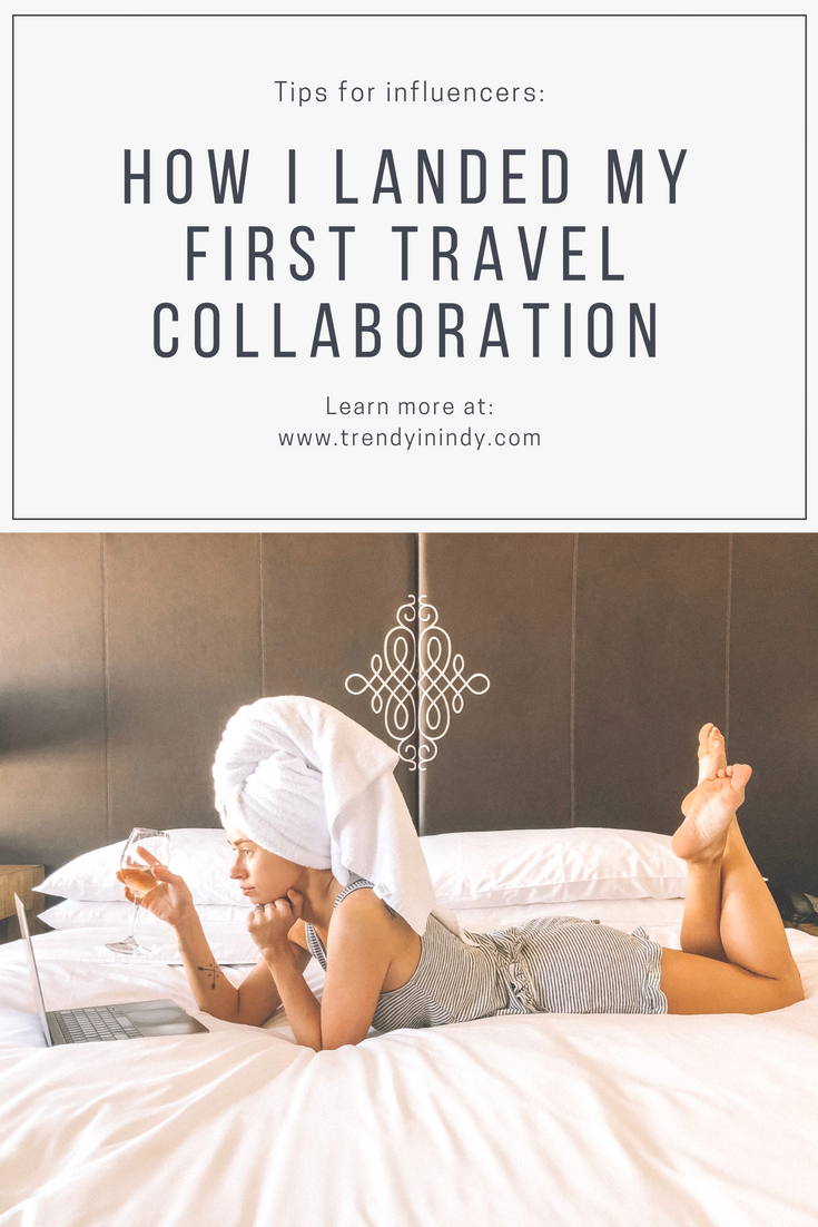 How I landed my first travel collaboration.png | Popular Indianapolis travle blogger, Trendy in Indy, features how she got her first Travel Collaboration