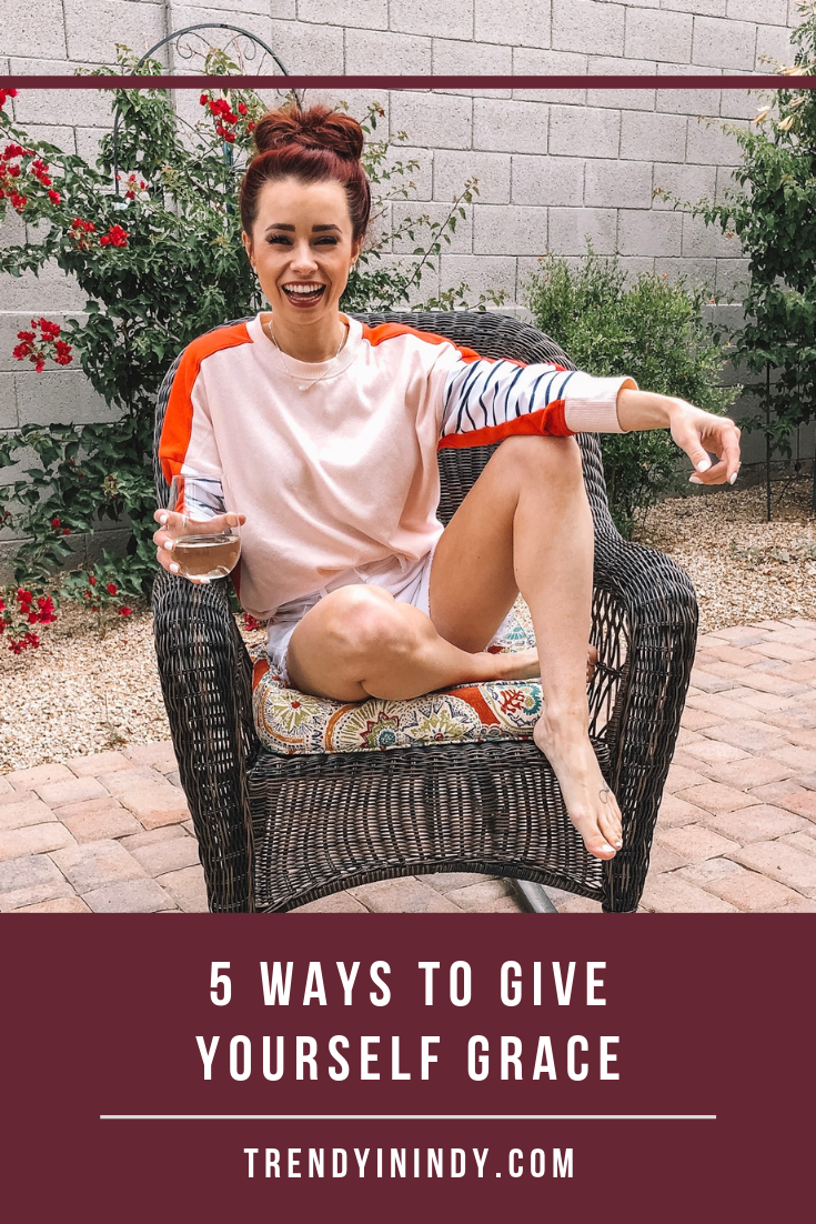 How to give yourself grace, tips shared by top US life and style blog, Trendy in Indy