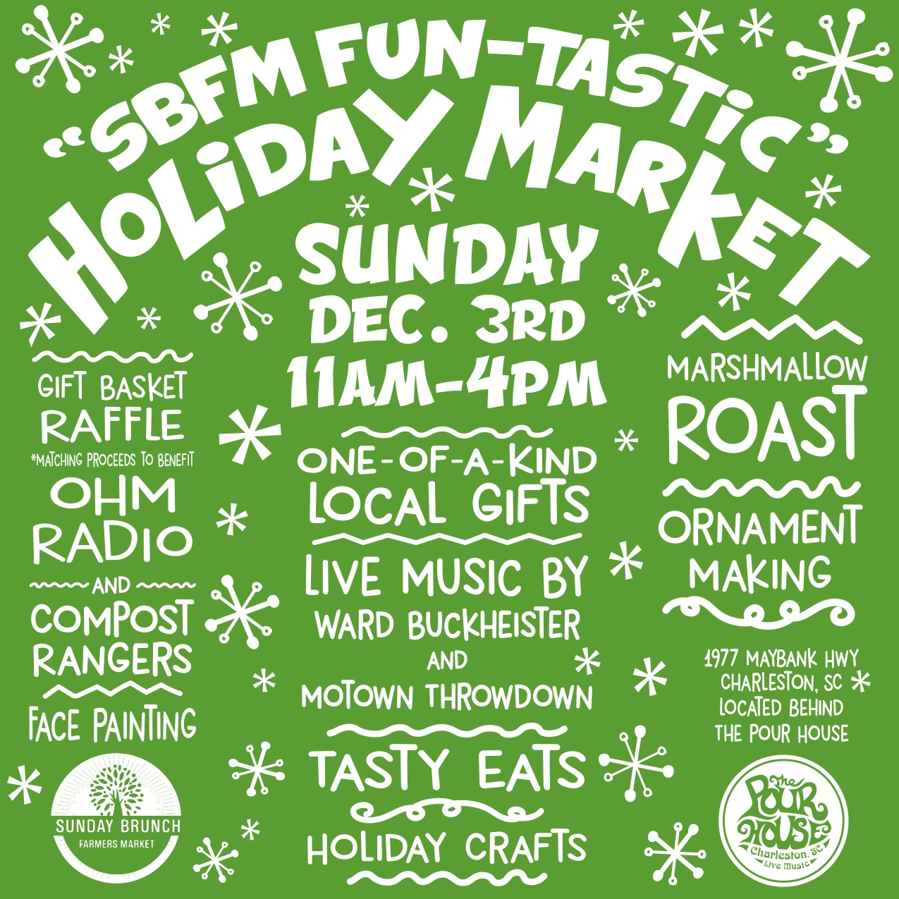 SBFM Holiday Market - 1977 Maybank Hwy.Charleston(Behind the Pour House)Sunday, December 311am-3pm