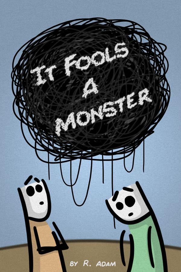 It Fools A Monster