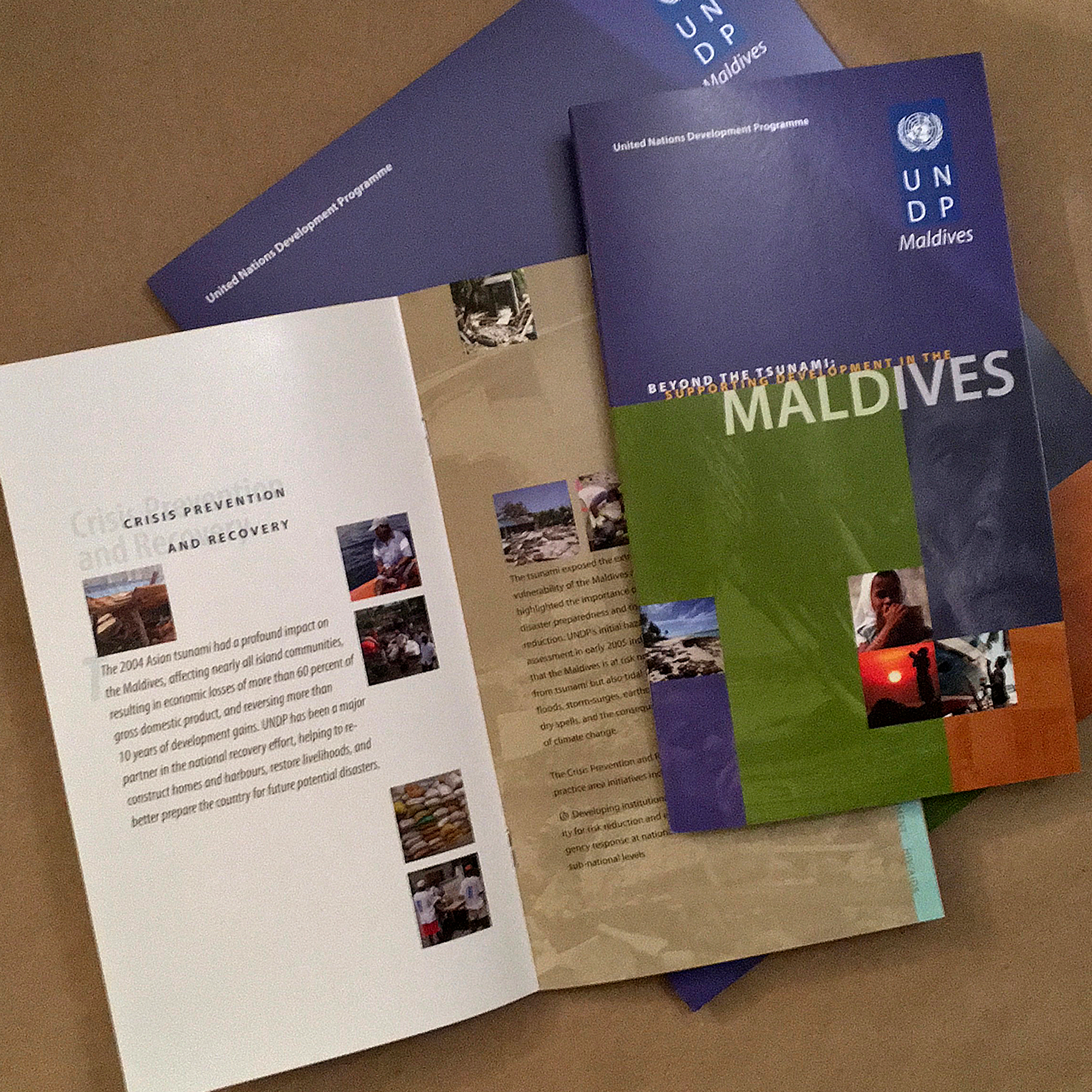 United Nations Development Program   In support of the Maldives, a summary communications package was requested as recovery is well on its way after the 2004 Tsunami.