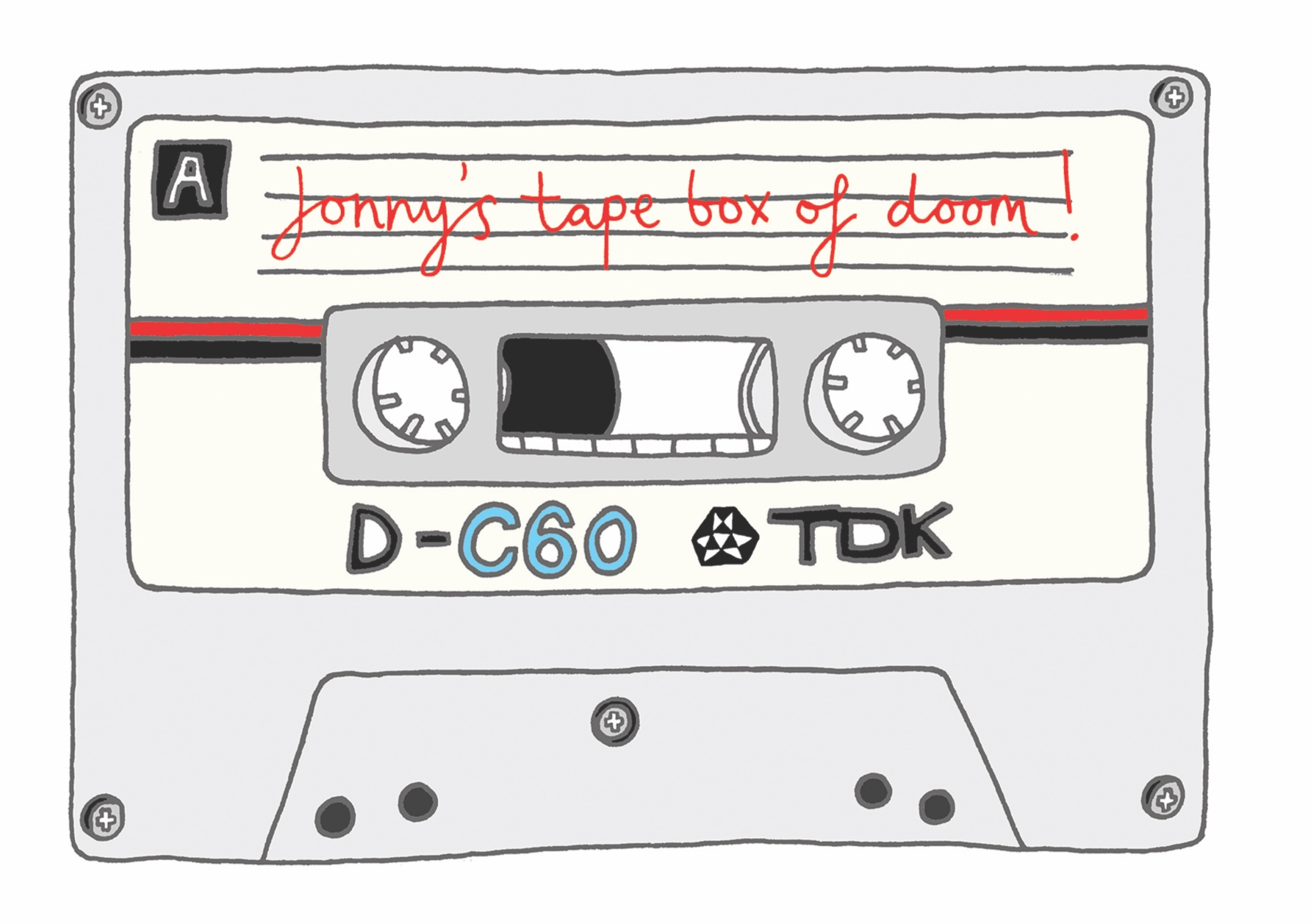 A tape box of doom drawn for Jonny.