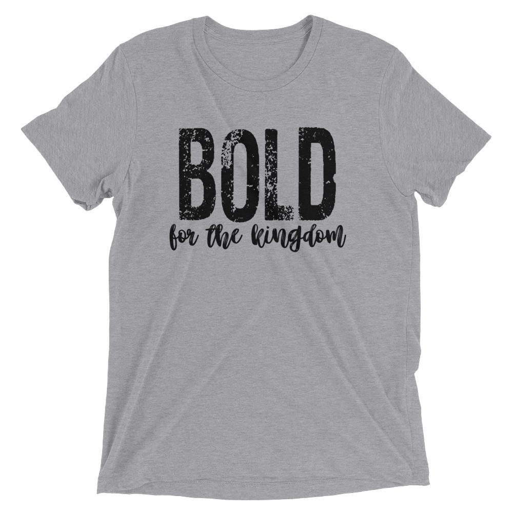 bold-for-the-kingdom-2_mockup_Front_Flat_Athletic-Grey-Triblend.jpg