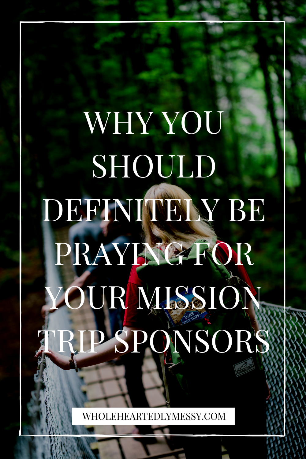 WHY & WHAT YOU NEED TO BE PRAYING FOR YOUR MISSION TRIP SPONSORS-3.png