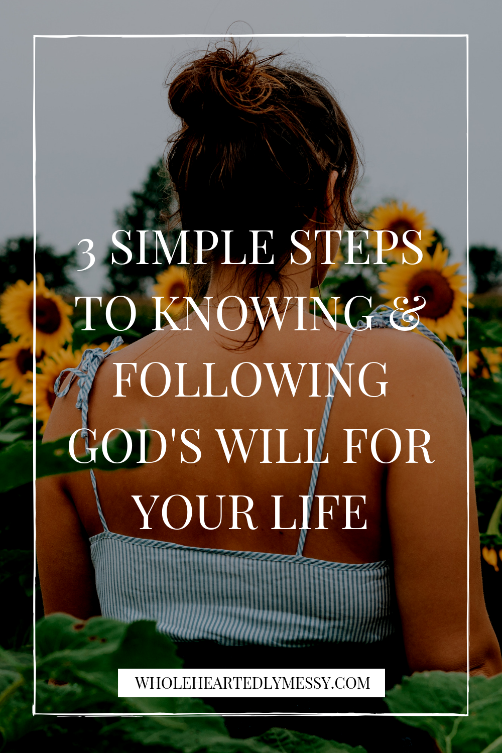 3 SIMPLE STEPS TO KNOWING & FOLLOWING GOD'S WILL FOR YOUR LIFE.png