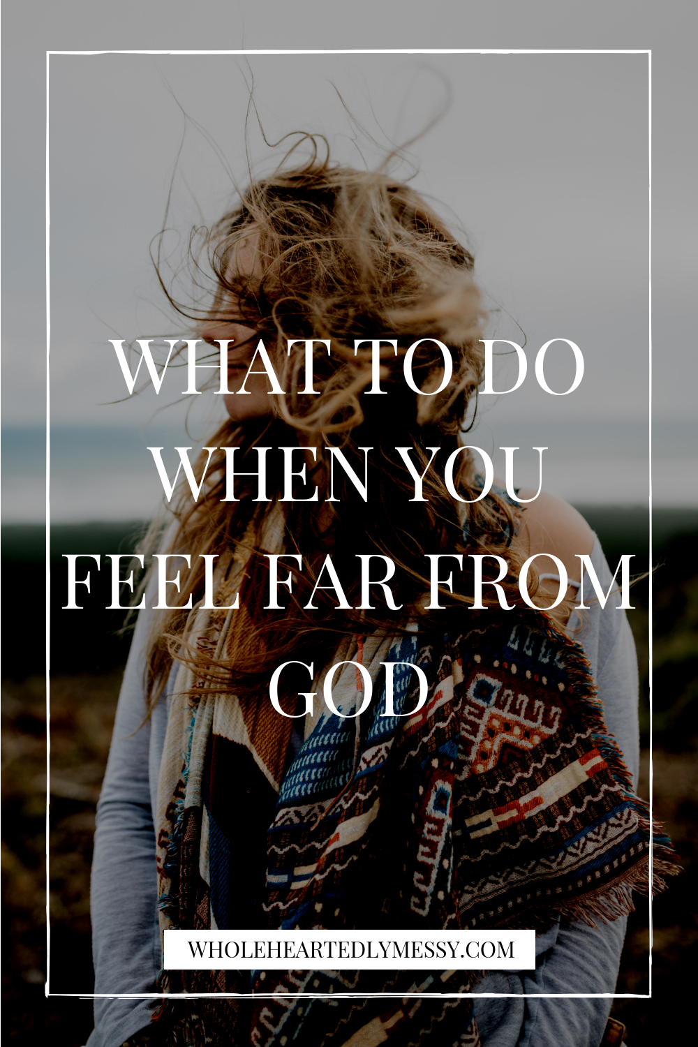 WHAT TO DO WHEN YOU FEEL FAR FROM GOD.png