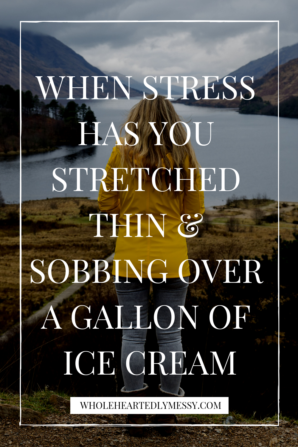 WHEN STRESS HAS YOU STRETCHED THIN & SOBBING OVER A GALLON OF ICE CREAM.png