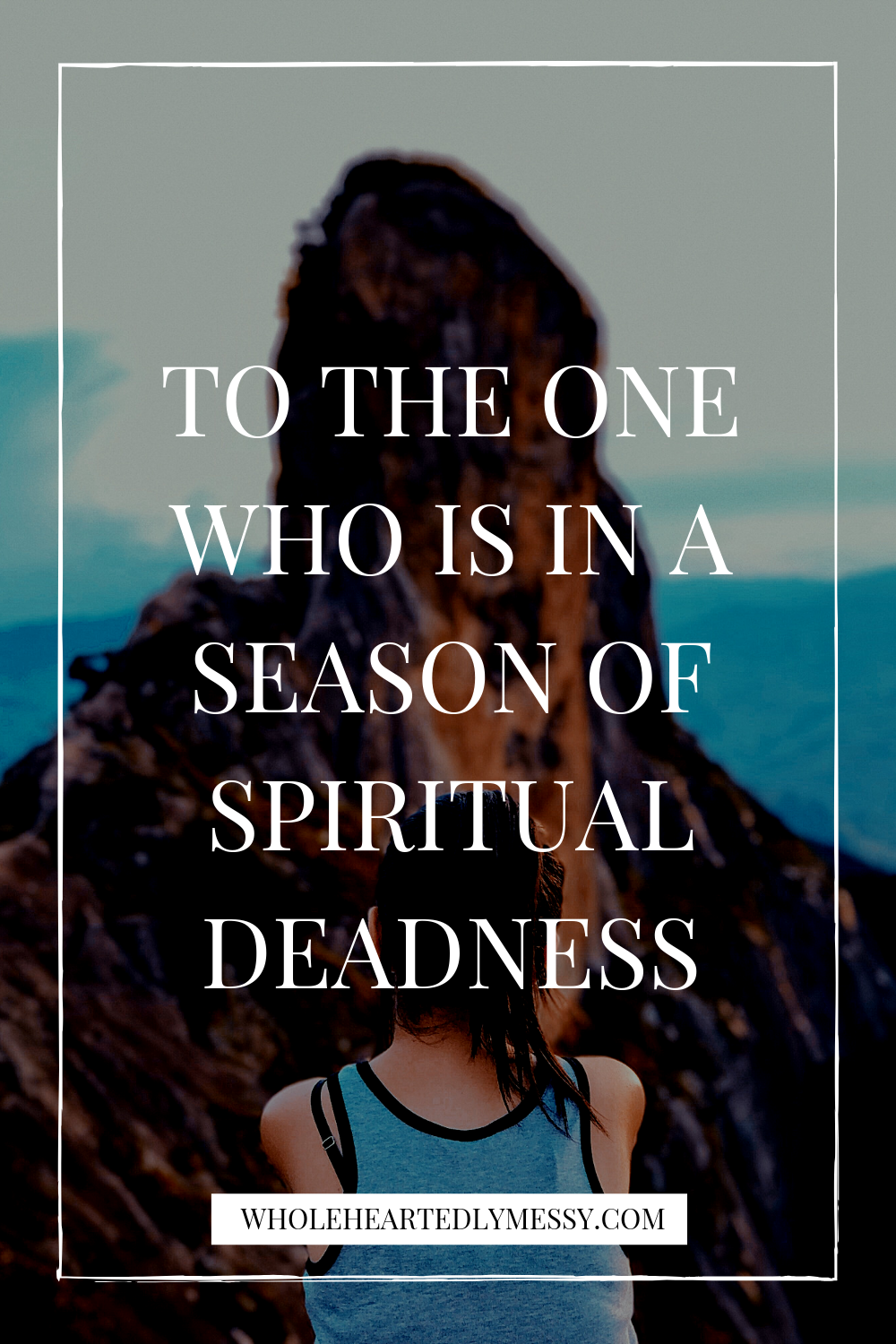 TO THE ONE WHO IS IN A SEASON OF SPIRITUAL DEADNESS.png