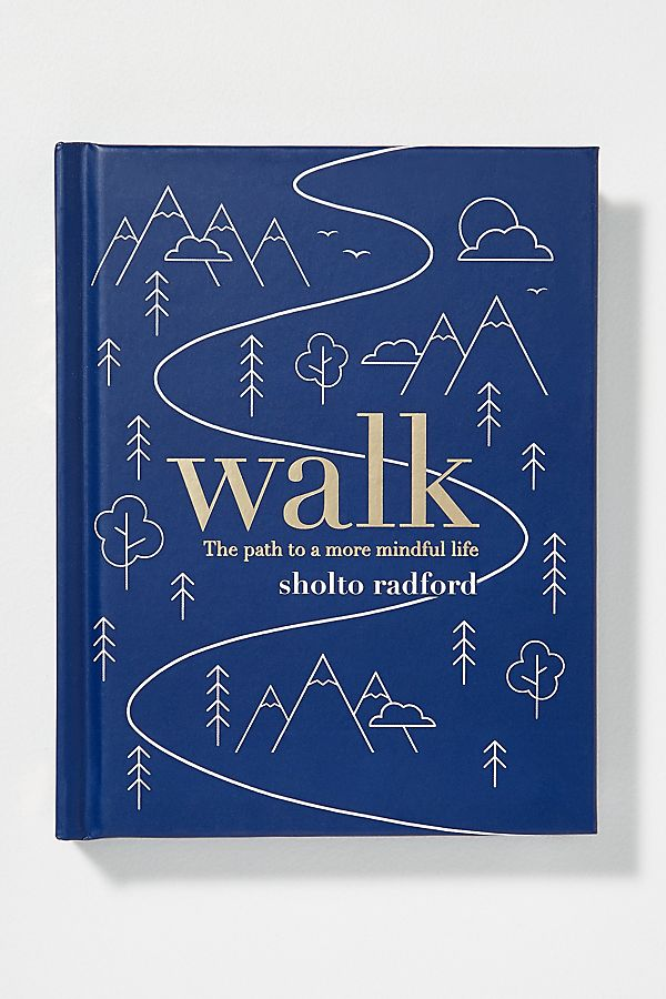 Walk:The Path to a Slower, More Mindful Life