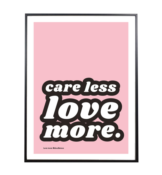 LOVE MORE; TYPOGRAPHIC ART PRINT/POSTER £19.00 (A4)
