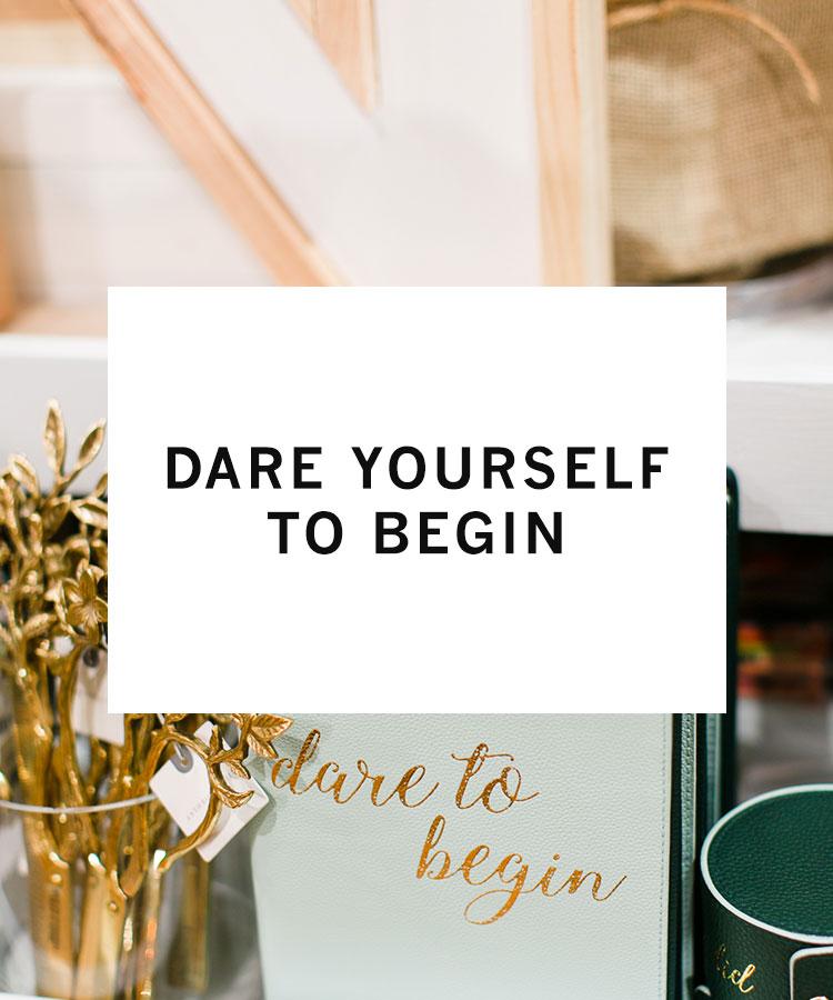 dare_yourself_to_begin.jpg