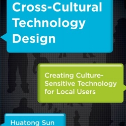 "Gomes, M.  (2014). ""A review of Cross-Cultural Technology Design: Creating Culture-Sensitive Technology for Local Users by Huatong Sun.""  Journal of Business and Technical Communication , 28(3), 401-404."