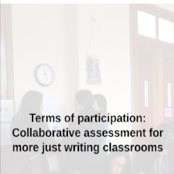 "Gomes, M . (2018). ""Terms of participation: Using collaborative assessment to achieve more just writing classrooms."" In V. Del Hierro, I. Baca, and L. Gonzales.  Community Action for Social Justice: A Digital Archive . Parlor Press."