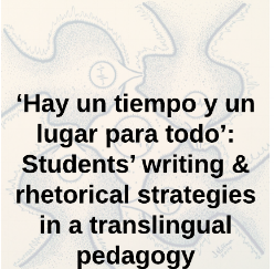"Milu, E. and  Gomes, M . (2017). 'Hay un tiempo y un lugar para todo': Students' Writing and Rhetorical Strategies in a Translingual Pedagogy."" In S. Blum Malley, A. Frost, J. Kiernan.  Practical Pedagogies: Engaging Domestic and International Students in Translingual & Translocal Writing . Logan, UT: Utah State University Press (forthcoming)."