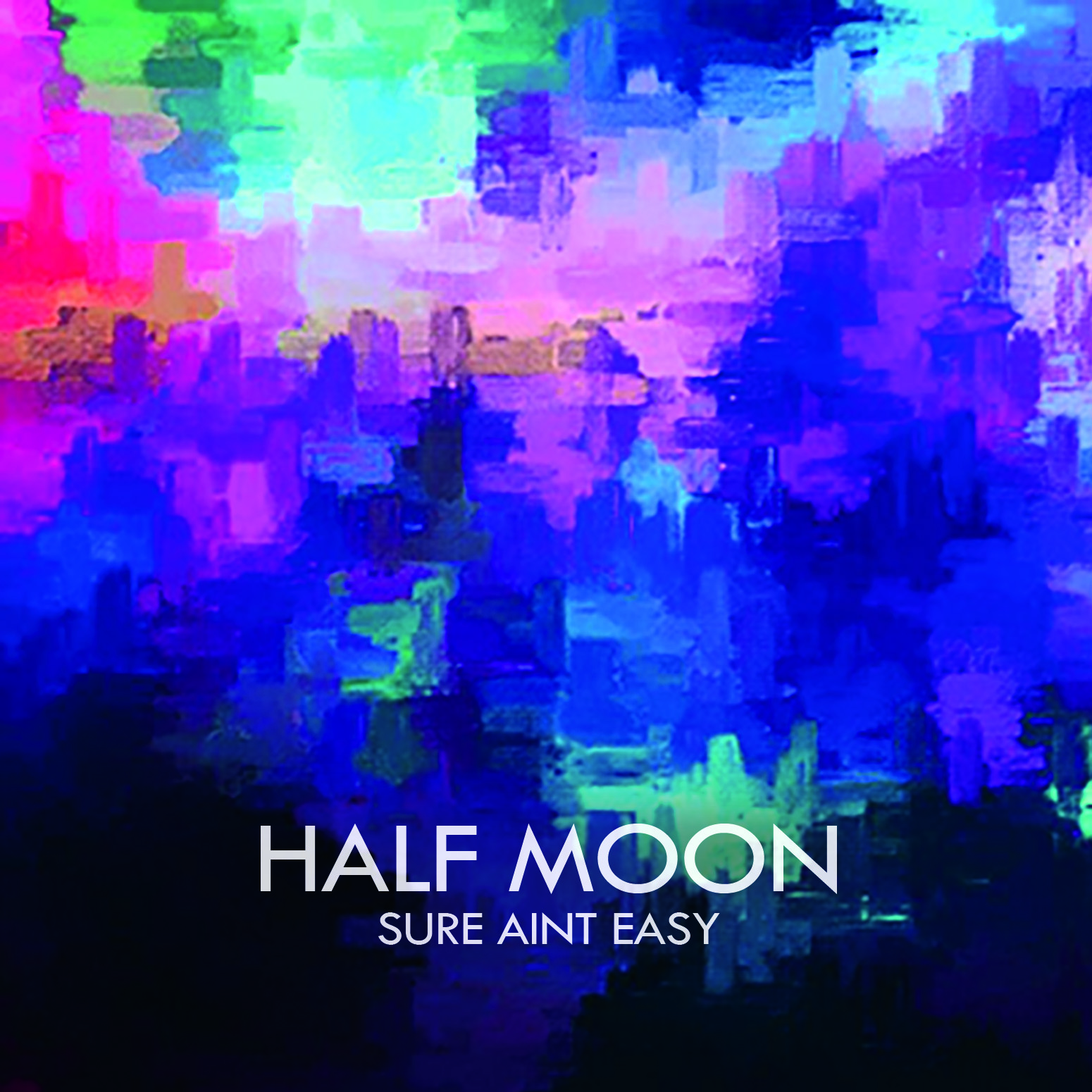 - Half Moon released their debut album 'Sure Ain't Easy' on December 23, 2017. The album is the culmination of more than a decade of music-making for the core members of the band, and demonstrates a diverse musical palate backed by creative, expressive players. You can listen to their first single 'He Will' below.