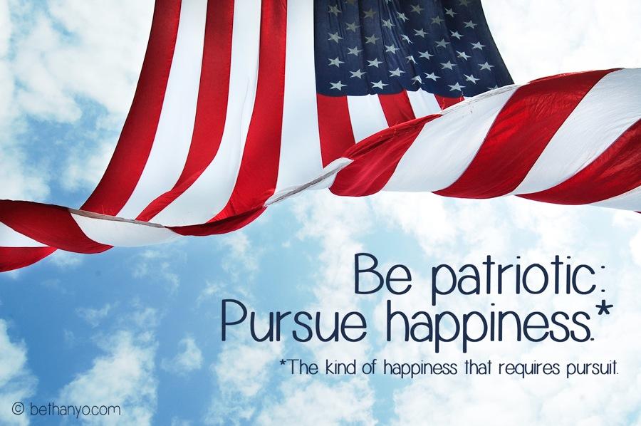 Be Patriotic - Pursue Happiness.jpg