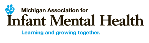 The Alliance for the Advancement for Infant Mental Health originated as part of the Michigan Association for Infant Mental Health.