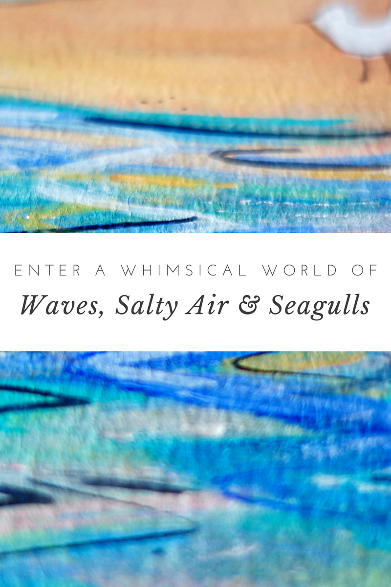 Be Delighted by a Whimsical World of Waves, Salty Air and Seagulls