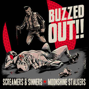 Screamers & Sinners - Buzzed Out - Split - Ago 2017