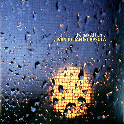 Ivan Julian & Capsula - The Naked Flame - LP - 2009