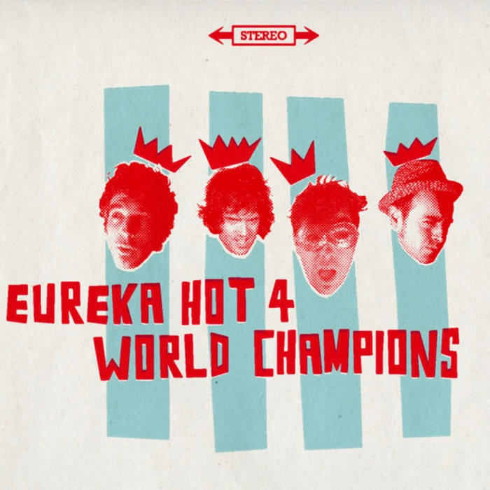 Eureka Hot IV - World Champions - LP - Sept 2008
