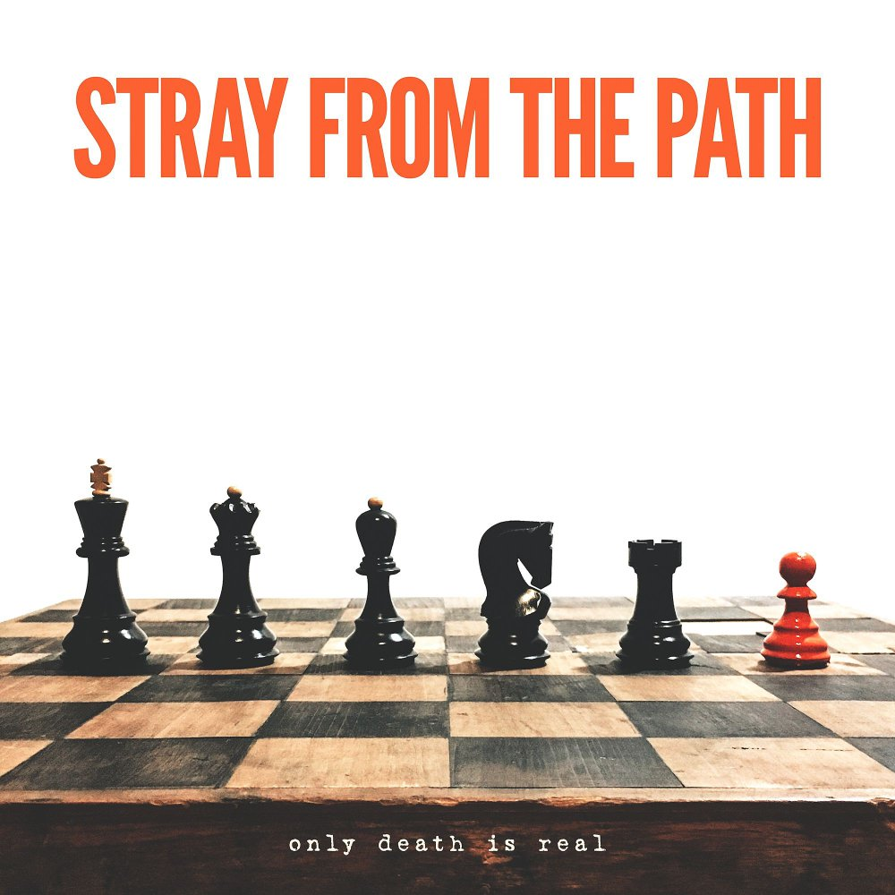 2. Stray From The Path - Only Death Is Real