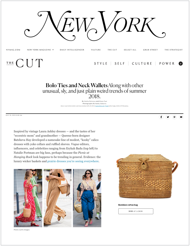 New York Magazine, The Cut , July 10, 2018  Unusual Trends of Summer 2018