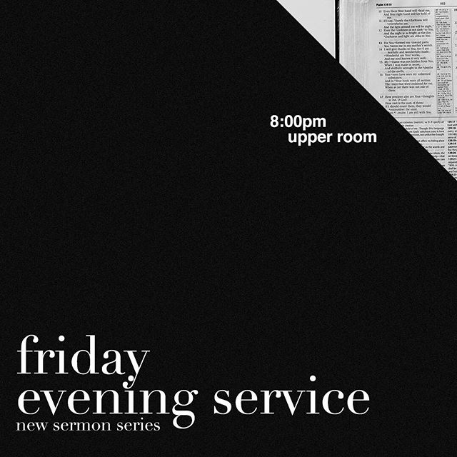 Upper Room, tomorrow is our Friday Service at 8pm! (Come at 7:30pm for prayer) Pastor Kevin will be beginning a new weekly sermon series, so you definitely don't want to miss out. If you haven't been coming recently, we would love for you to join us tomorrow for Friday service, a time where we focus on The Word of God while connecting as a church through fellowship and prayer. We are so excited to see what's to come!
