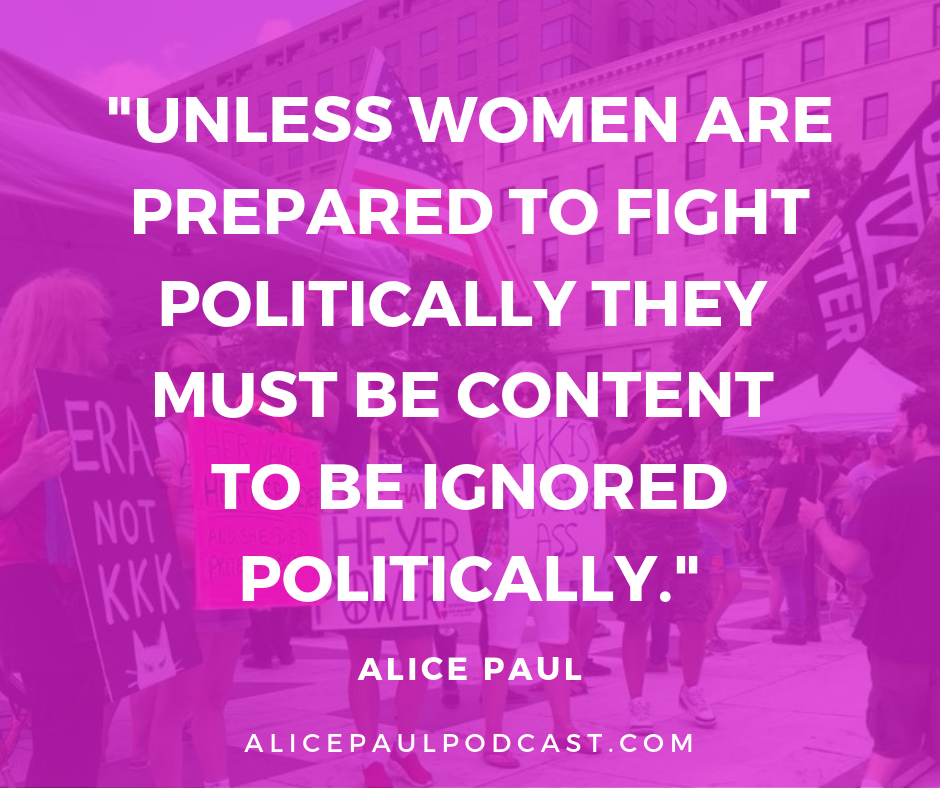 Unless women are prepared to fight politically they must be content to be ignored politically.png