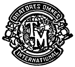 """You will notice on the first Toastmasters logo, there is latin writing. Here is an explanation from our latin expert, Monaro Division's Audrey Dargan (with consultation with her latin teacher):  """"This motto has given me much thought: my translation is: 'he speaks that you speak everyone'. My Latin tutor translates: 'he entreats that you entreat everyone'. 'Oro' can be translated 'I speak/pray/entreat'.  'orat' is present, indicative 3rd person: ' speaks/entreats, etc.' 'ores is present subjunctive 2nd person 'that you speak, etc.' However, 'omnes' everyone is nominative or accusative plural, m/f: it therefore makes more sense 'to entreat everyone'; if it is to speak to everyone, everyone would take the dative: 'omnibus'!"""""""