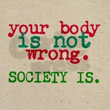 your body is not wrong.jpeg