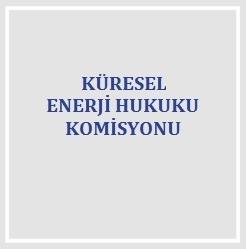 Küresel Enerji Hukuku Komisyonu